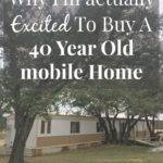 Buying Old Mobile Home Reasons Why Excited