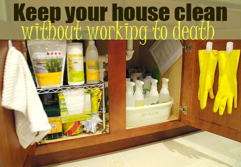 Keep Your House Clean Without Working Death Living Rich