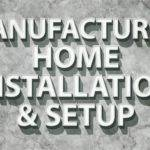Ultimate Manufactured Home Installation Setup Guide